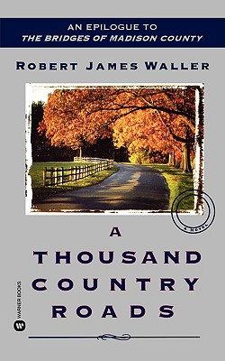 A Thousand Country Roads By Waller, Robert James