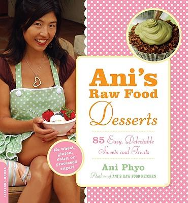 Ani's Raw Food Desserts By Phyo, Ani