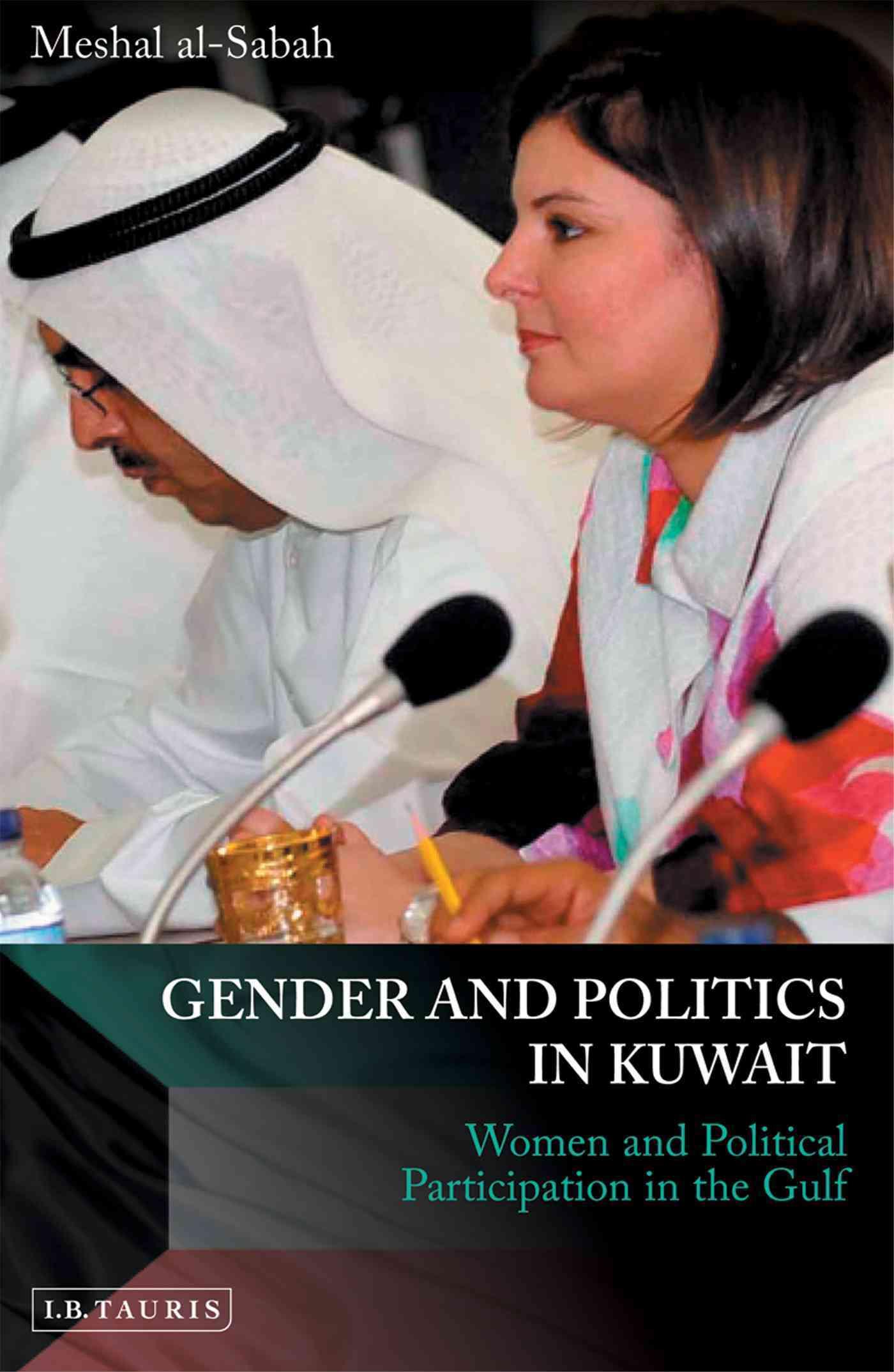 Gender and Politics in Kuwait By Al-Sabah, Meshal